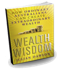 Wealth Wisdom - How Ordinary Australians can create Extraordinary Wealth